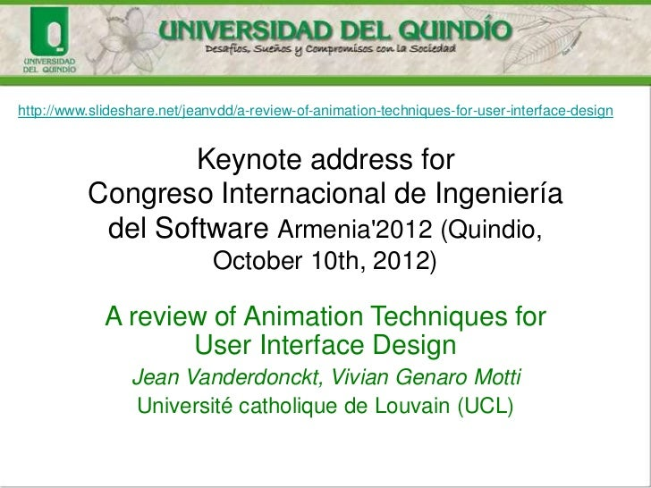 http://www.slideshare.net/jeanvdd/a-review-of-animation-techniques-for-user-interface-design                  Keynote addr...