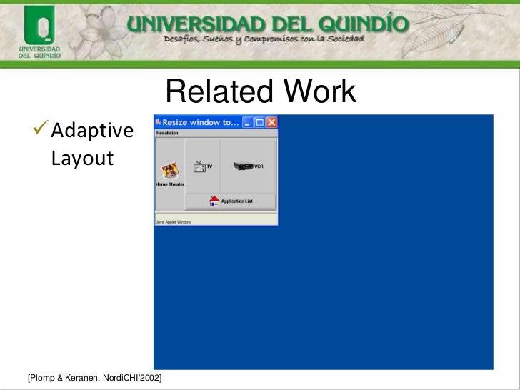 Related WorkAdaptive Layout[Plomp & Keranen, NordiCHI2002]