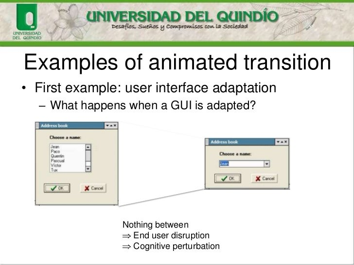 Examples of animated transition• First example: user interface adaptation  – What happens when a GUI is adapted?          ...