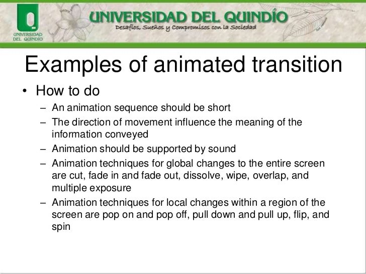 Examples of animated transition• How to do  – An animation sequence should be short  – The direction of movement influence...