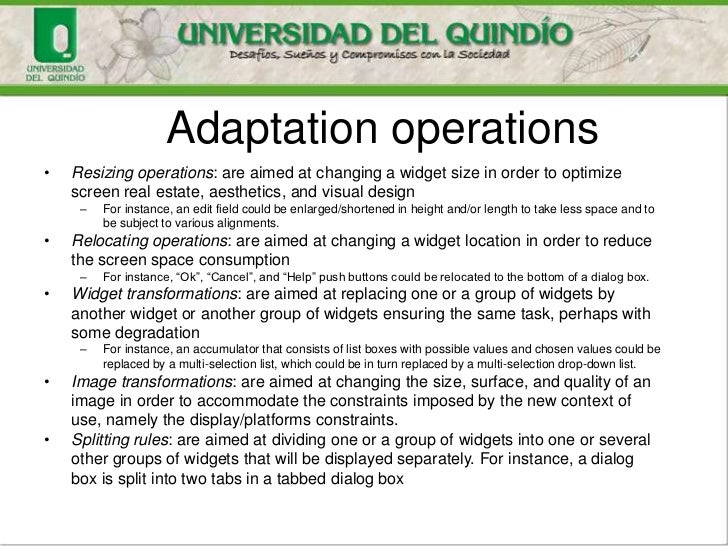 Adaptation operations•   Resizing operations: are aimed at changing a widget size in order to optimize    screen real esta...