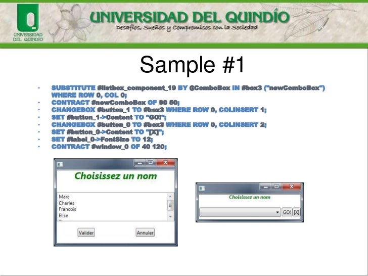 """Sample #1•   SUBSTITUTE #listbox_component_19 BY @ComboBox IN #box3 (""""newComboBox"""")    WHERE ROW 0, COL 0;•   CONTRACT #ne..."""