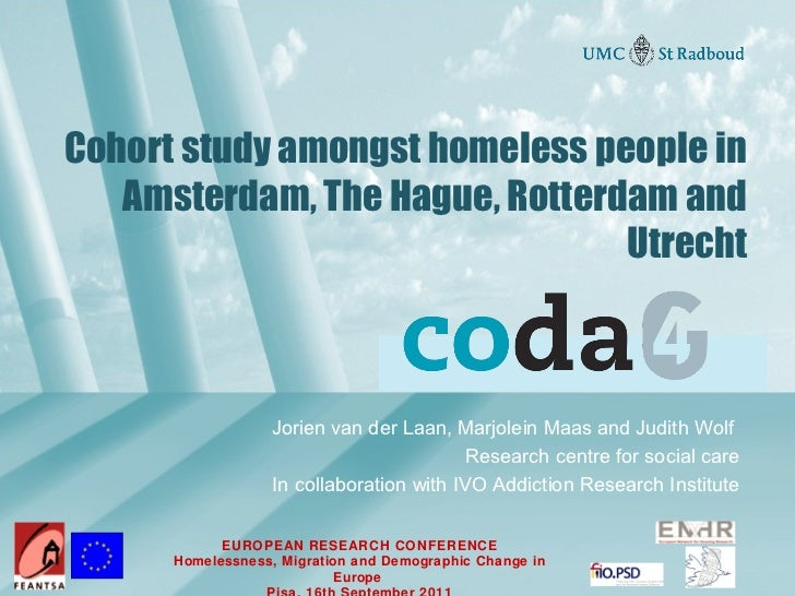 Cohort study amongst homeless people in   Amsterdam, The Hague, Rotterdam and                                Utrecht      ...