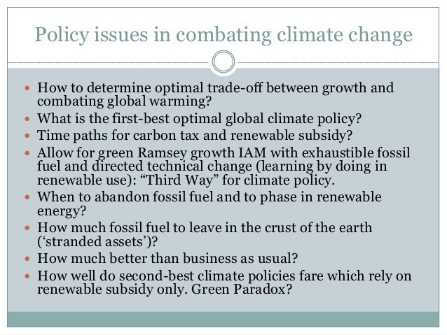 Policy issues in combating climate change  How to determine optimal trade-off between growth and combating global warming...
