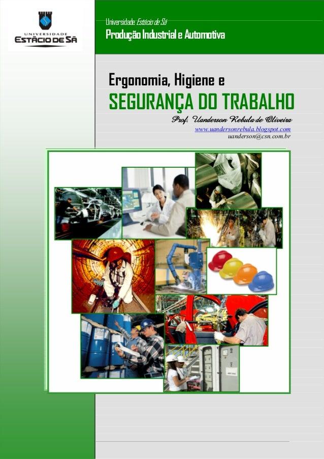 - 1 - Uanderson Rebula de Oliveira Ergonomia, Higiene e Segurança do Trabalho Ergonomia, Higiene e SEGURANÇA DO TRABALHO P...