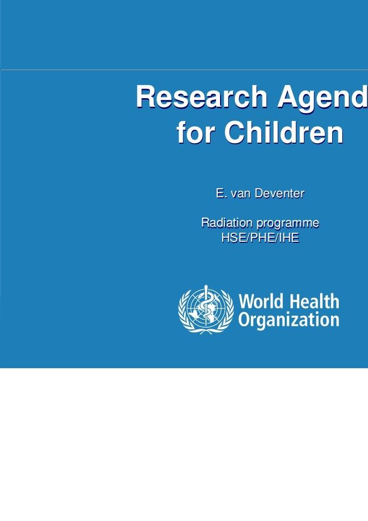 Research Agenda                                for Children                                                         E. van...