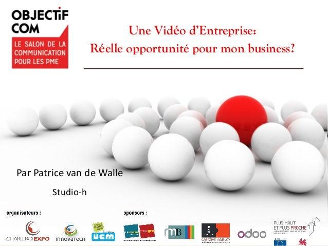 www.studio-h.nl/parallax3/ Une Vidéo d'Entreprise: Réelle opportunité pour mon business? Par Patrice van de Walle Studio-h