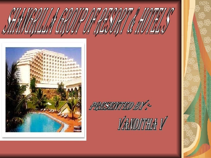 shangrilla Group of Resort & Hotel's Presented by :- Vanditha v