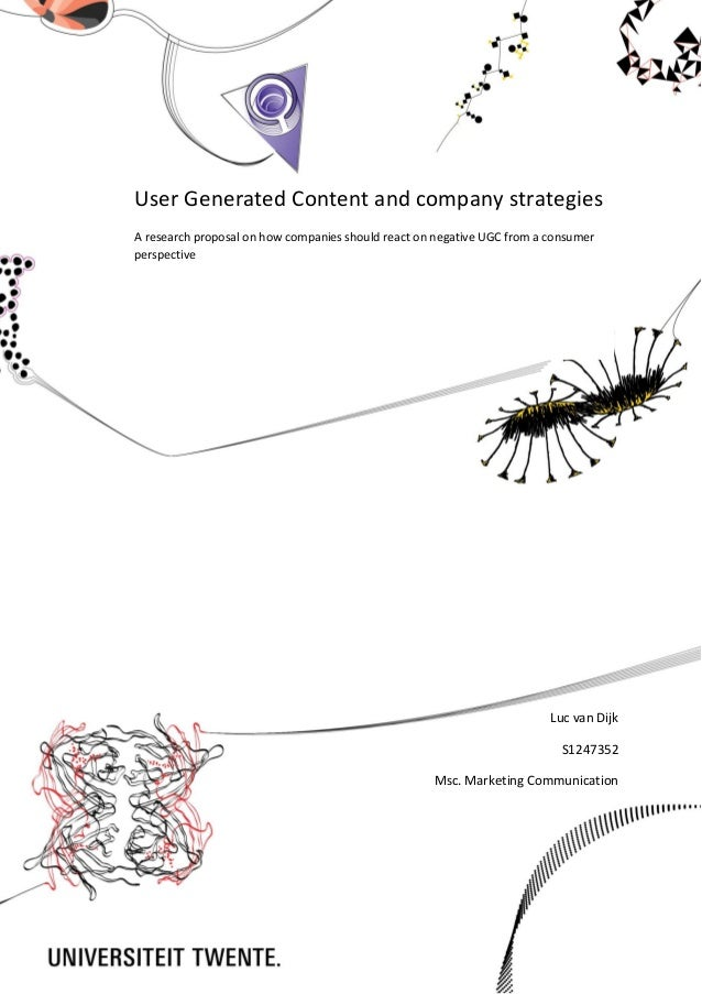 User Generated Content and company strategiesA research proposal on how companies should react on negative UGC from a cons...