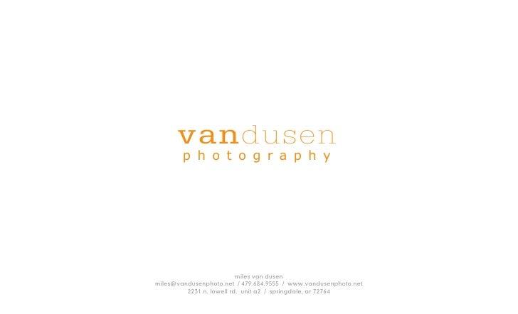 vandusen         photography                               miles van dusen miles@vandusenphoto.net / 479.684.9555 / www.va...