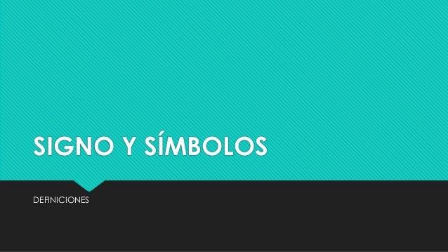 SIGNO Y SÍMBOLOS DEFINICIONES
