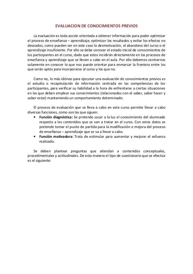 EVALUACION DE CONOCIMIENTOS PREVIOS La evaluación es toda acción orientada a obtener información para poder optimizar el p...
