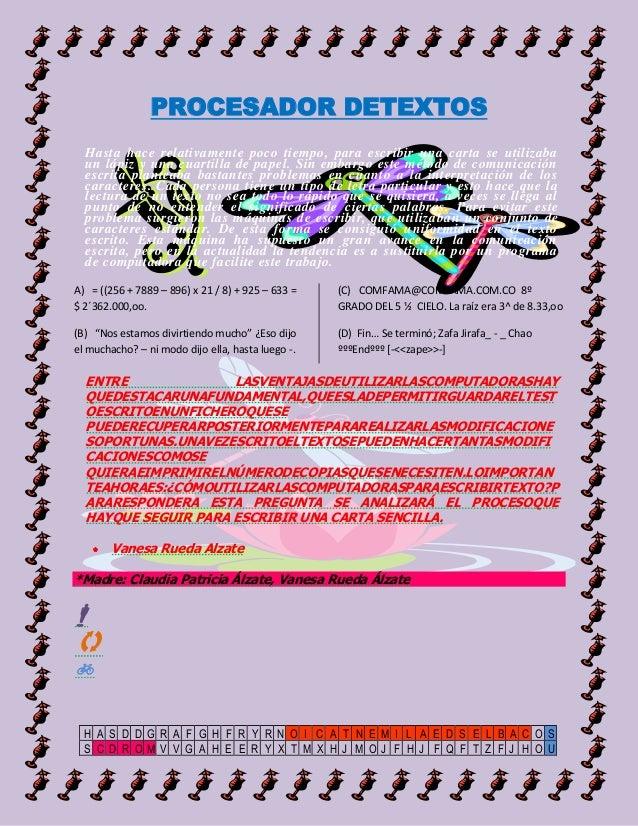 PROCESADOR DETEXTOSHasta hace relativamente poco tiempo, para escribir una carta se utilizabaun lápiz y una cuartilla de p...