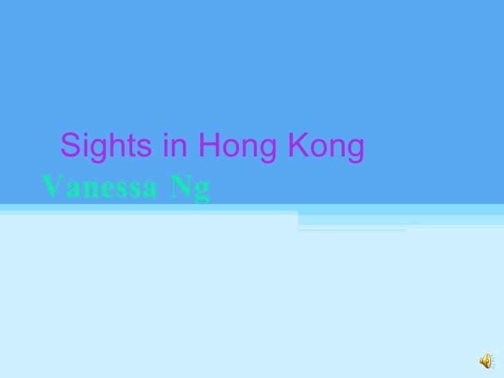Sights in Hong Kong Vanessa Ng