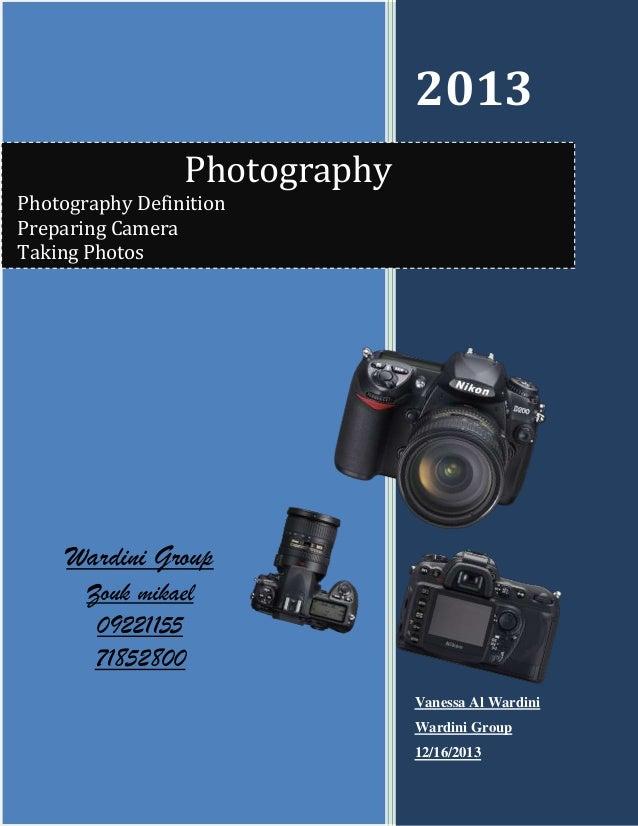 2013 Photography Photography Definition Preparing Camera Taking Photos  Wardini Group Zouk mikael 09221155 71852800 Vaness...