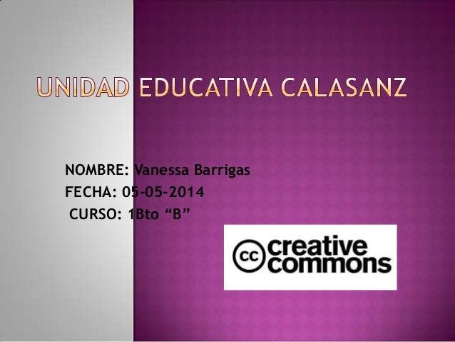 """NOMBRE: Vanessa Barrigas FECHA: 05-05-2014 CURSO: 1Bto """"B"""""""