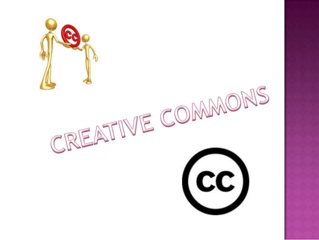  Es una organización sin ánimo de lucro, que permite usar y compartir tanto la creatividad como el conocimiento a través ...