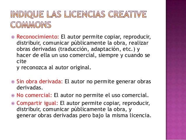  Reconocimiento (by): Se permite cualquier explotación de la obra, incluyendo una finalidad comercial, así como la creaci...