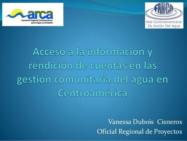 Vanessa Dubois Cisneros  Oficial Regional de Proyectos