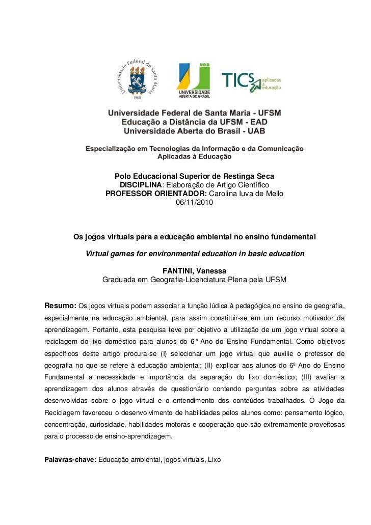 Polo Educacional Superior de Restinga Seca                      DISCIPLINA: Elaboração de Artigo Cie...