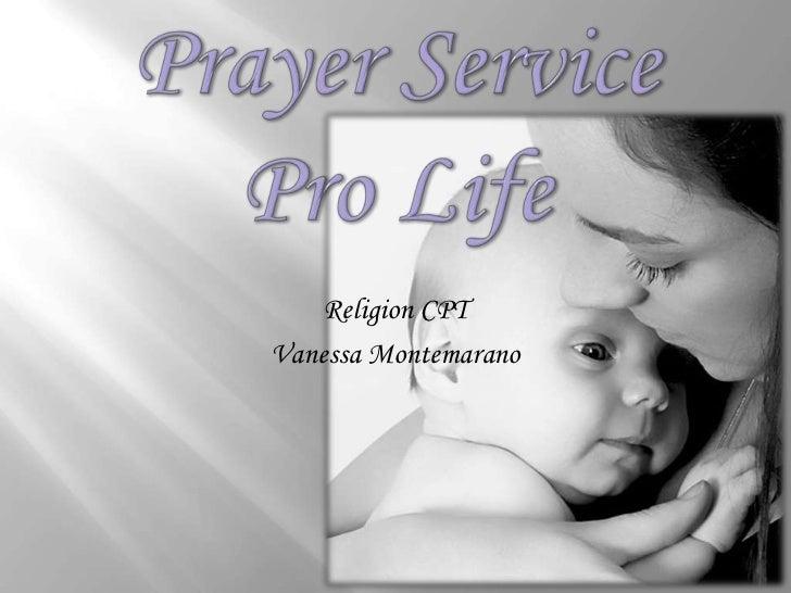 Prayer ServicePro Life<br />Religion CPT<br />Vanessa Montemarano<br />