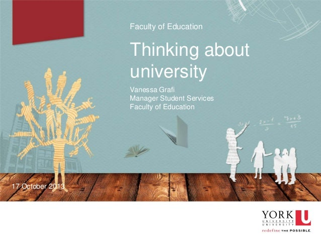 Faculty of Education  Thinking about university Vanessa Grafi Manager Student Services Faculty of Education  17 October 20...