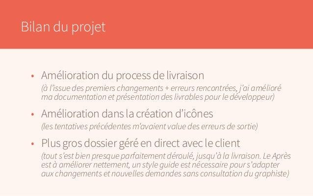Bilan du projet • Amélioration du process de livraison  (à l'issue des premiers changements + erreurs rencontrées, j'ai ...