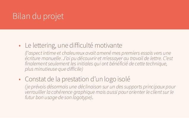 Bilan du projet • Le lettering, une difficulté motivante  (l'aspect intime et chaleureux avait amené mes premiers essais...