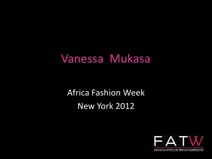 Vanessa MukasaAfrica Fashion Week   New York 2012