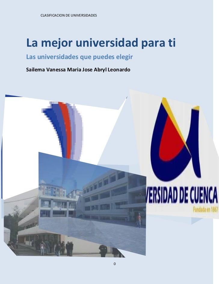 CLASIFICACION DE UNIVERSIDADESLa mejor universidad para tiLas universidades que puedes elegirSailema Vanessa Maria Jose Ab...