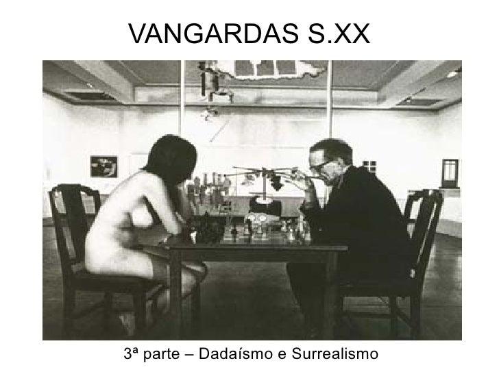 VANGARDAS S.XX 3ª parte – Dadaísmo e Surrealismo