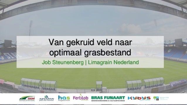 Van gekruid veld naar optimaal grasbestand Job Steunenberg | Limagrain Nederland