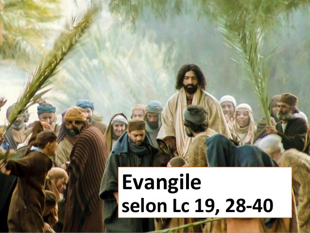 Evangile selon Lc 19, 28-40