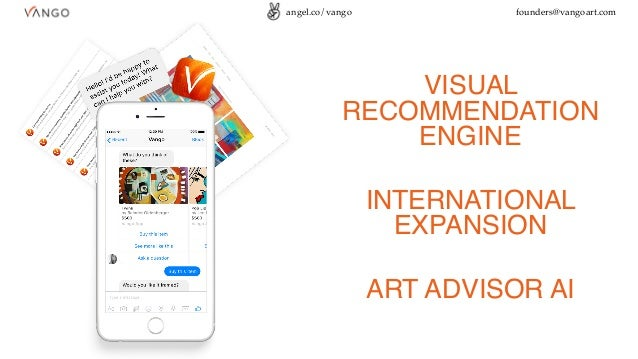 VISUAL RECOMMENDATION ENGINE INTERNATIONAL EXPANSION ART ADVISOR AI angel.co/vango founders@vangoart.com