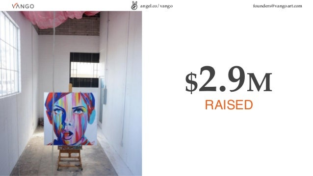 angel.co/vango founders@vangoart.com $2.9M RAISED