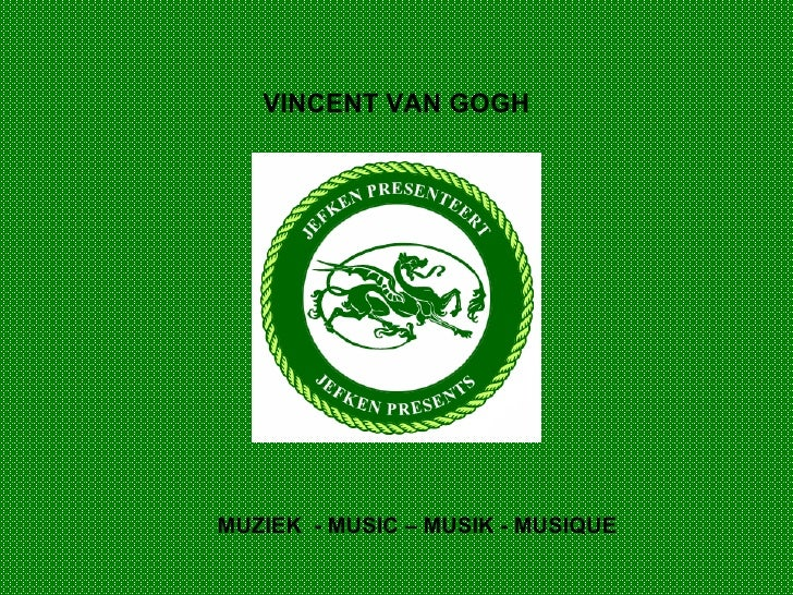 VINCENT VAN GOGH MUZIEK  - MUSIC – MUSIK - MUSIQUE