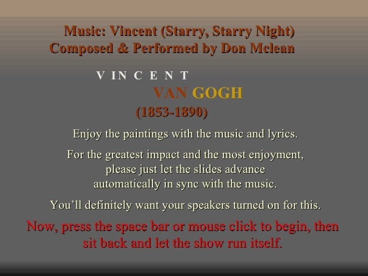 Music: Vincent (Starry, Starry Night)    Composed & Performed by Don Mclean              V IN C E N T                     ...