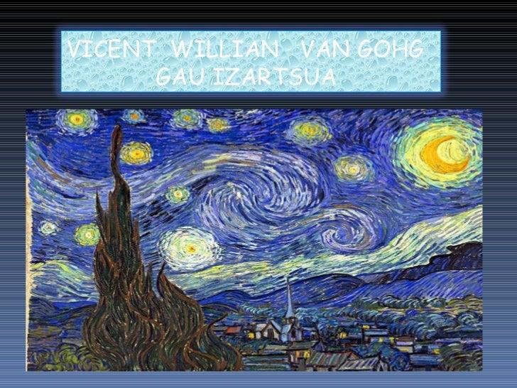 VICENT  WILLIAN  VAN GOHG GAU IZARTSUA