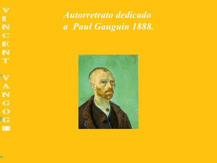 Autorretrato dedicadoa Paul Gauguin 1888.