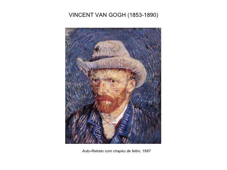 VINCENT VAN GOGH (1853-1890)    Auto-Retrato com chapéu de feltro, 1887