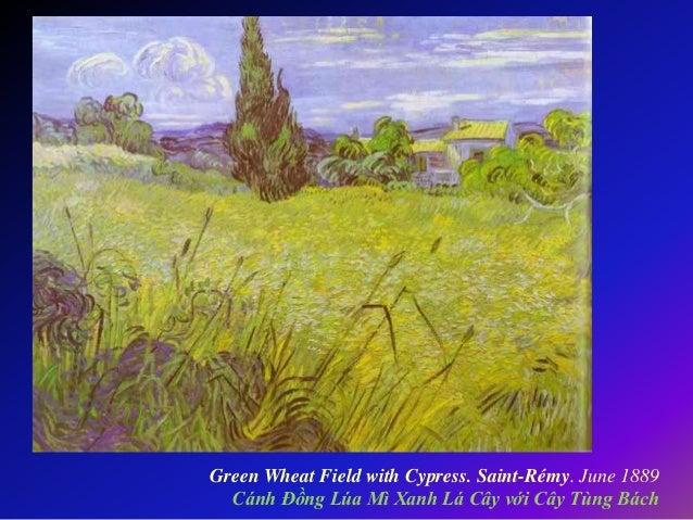 Green Wheat Field with Cypress. Saint-Rémy. June 1889 Cánh Đồng Lúa Mì Xanh Lá Cây với Cây Tùng Bách