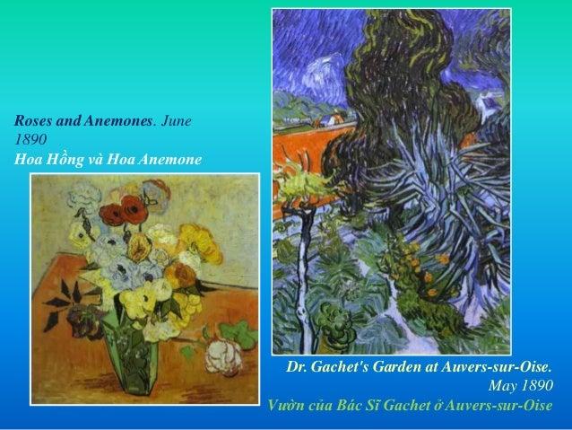 Roses and Anemones. June 1890 Hoa Hồng và Hoa Anemone Dr. Gachet's Garden at Auvers-sur-Oise. May 1890 Vườn của Bác Sĩ Gac...