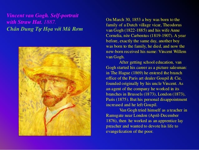 Vincent van Gogh. Self-portrait with Straw Hat. 1887. Chân Dung Tự Họa với Mũ Rơm On March 30, 1853 a boy was born to the ...