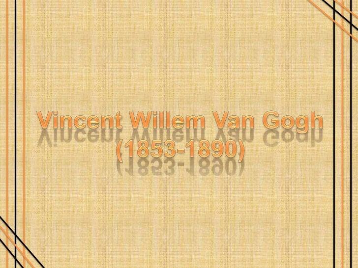 Vincent Willem Van Gogh(1853-1890)<br />