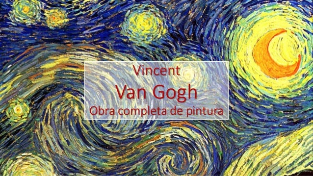 Vincent Van Gogh Obra completa de pintura