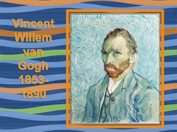 Van Gogh did not begin paintinguntil his late twenties, and mostof his best-known works wereproduced during his final twoy...