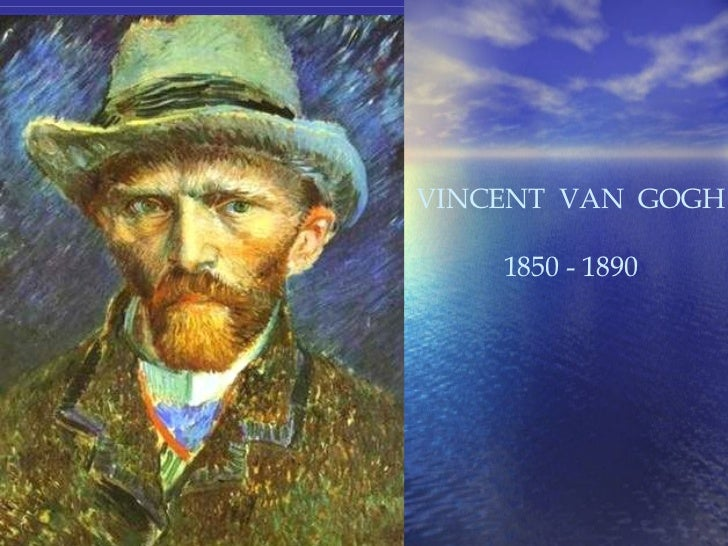 VINCENT  VAN  GOGH 1850 - 1890