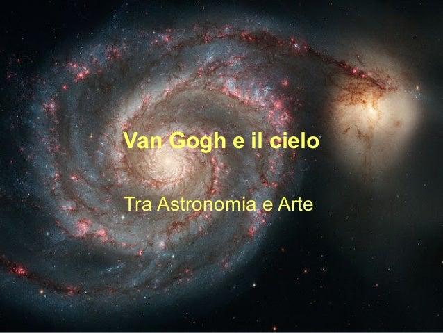 Van Gogh e il cielo Tra Astronomia e Arte
