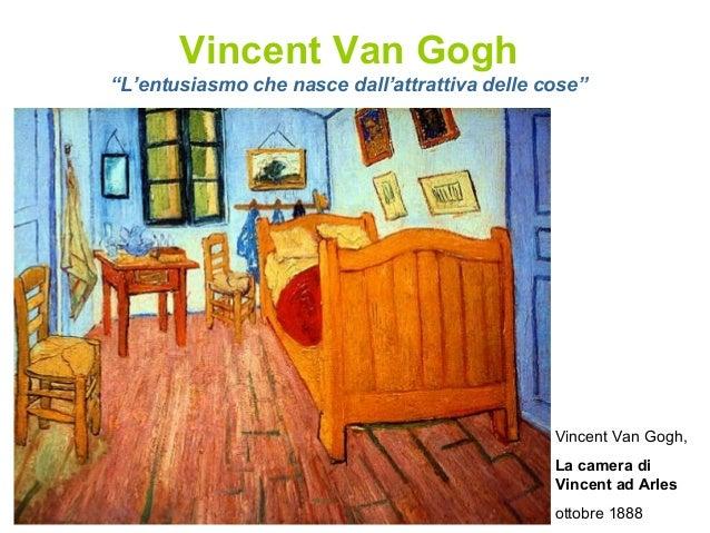 Van Gogh: l\'entusiamo che nasce dall\'attrattiva delle cose (28 marzo …