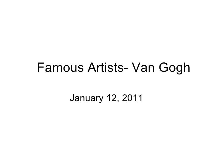 Famous Artists- Van Gogh     January 12, 2011